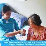 Jasa Perawat Home Care Orang Sakit dan Pasca Operasi di Rumah