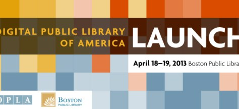 Digital Public Library of America. Apil 18-19, 2013: Boston Public Library