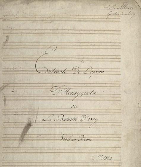Martini, Johann Paul Aegidius. Manuscript of Henri IV, between 1800 and 1850. M1508.M36 H4 1800