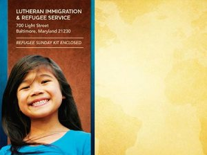 The free resource kit from Lutheran Immigration and Refugee Service includes suggestions for worship, a discussion activity, a poster and a bulletin insert.
