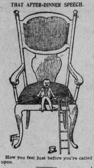 """""""That After-Dinner Speech"""" portrays a small man sitting on a large chair with a ladder against it. The caption underneath says """"How you feel just before you're called upon."""""""