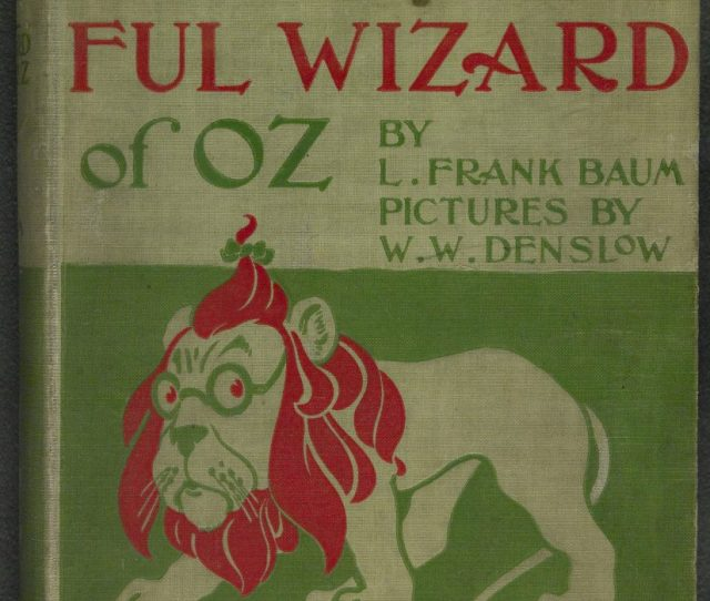 The Wonderful Wizard Of Oz By L Frank Baum With Illustrations By W W Denslow