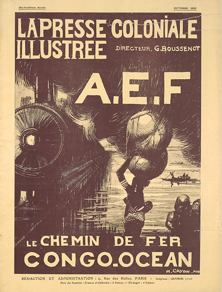 "An image form the newspaper, La Presse Colonial Francaise which depicts a cover praising the ""civilisng work2 work of France in the Congo, even though an estimated 20,00 forced labourers died in the construction of the Congo-Ocean railway depicted here."
