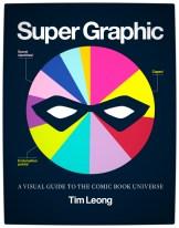 Super graphic : a visual guide to the comic book universe