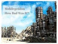 Mobilegeddon: How bad was it?