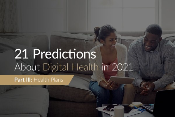 21 Predictions About Digital Health in 2021: Part 3