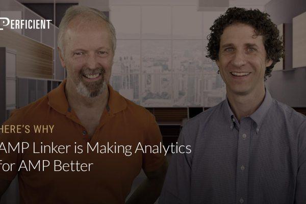 Eric Enge and Google's Ben Morss on Why Amp Linker Is Making Analytics For Amp Better