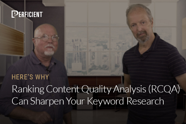 Mark Traphagen and Eric Enge on Why Ranking Content Quality Analysis (RCQA) Can Sharpen Your Keyword Research