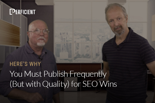 Mark Traphagen and Eric Enge on Why You Must Publish Frequently (But Keep Quality High!)