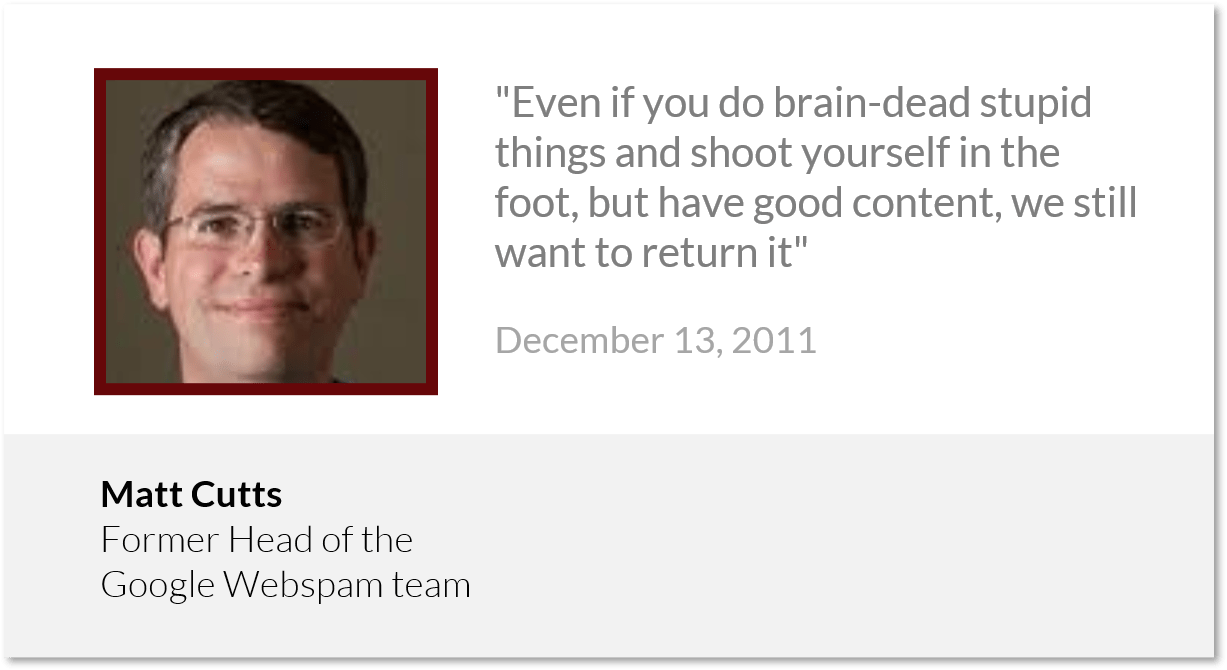 Matt-Cutts-Quote-even-if-you-do-brain-dead-stupid-things-and-shoot-yourself-in-the-foot-but-have-good-content-we-still-want-to-return-it