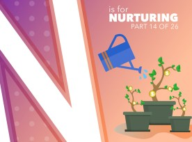 N Is For Nurturing