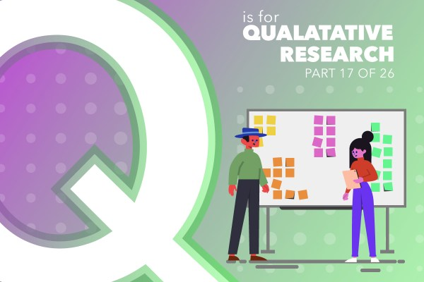 Q Is For Qualitative Research