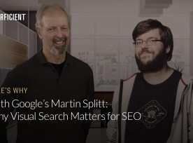 Eric Enge and Google's Martin Splitt on Why Visual Search Matters for SEO