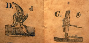 D is for Dunce, G is for Guard, The Pictured Alphabet, (Solomon King, ca. 1820) Cotsen new accession