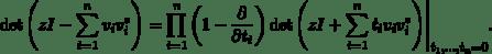 \[\det\Bigg(zI-\sum_{i=1}^nv_iv_i^*\Bigg) = \prod_{i=1}^n\bigg(1-\frac{\partial}{\partial t_i}\bigg) \det\Bigg(zI+\sum_{i=1}^nt_i v_iv_i^*\Bigg)\Bigg|_{t_1,\ldots,t_n=0}.\]