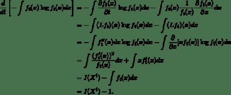 \begin{equation*} \begin{split} \frac{d}{dt}\left[-\int f_{t}(x)\log f_{t}(x)dx\right]&=-\int \frac{\partial f_{t}(x)}{\partial t}\log f_{t}(x)dx-\int f_{t}(x)\frac{1}{f_{t}(x)}\frac{\partial f_{t}(x)}{\partial x}dx\\ &=-\int (Lf_{t})(x)\log f_{t}(x)dx-\int (Lf_{t})(x)dx\\ &=-\int f_{t}^{\prime\prime}(x)dx\log f_{t}(x)dx-\int \frac{\partial}{\partial x}[xf_{t}(x)]\log f_{t}(x)dx\\ &=\int \frac{(f_{t}^{\prime}(x))^{2}}{f_{t}(x)}dx+\int xf_{t}^{\prime}(x)dx\\ &=I(X^{t})-\int f_{t}(x)dx\\ &=I(X^{t})-1. \end{split} \end{equation*}