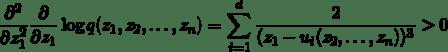 \[\frac{\partial^2}{\partial z_1^2}\frac{\partial}{\partial z_1}\log q(z_1,z_2,\ldots,z_n) = \sum_{i=1}^d\frac{2}{(z_1-u_i(z_2,\ldots,z_n))^3}>0\]