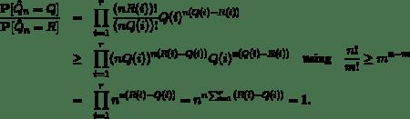\begin{eqnarray*}\frac{\mathbf{P}[\hat Q_n = Q]}{\mathbf{P}[\hat Q_n = R]} &=& \prod_{i=1}^r \frac{(nR(i))!}{(nQ(i))!} Q(i)^{n(Q(i)-R(i))}\\ &\ge& \prod_{i=1}^r (n Q(i))^{n(R(i)-Q(i))} Q(i)^{n(Q(i)-R(i))} \quad \text{using} \quad \frac{n!}{m!} \ge m^{n-m}\\ &=&\prod_{i=1}^r n^{n(R(i)-Q(i))} = n^{n \sum_{i=1}^r (R(i)-Q(i))} =1. \end{eqnarray*}