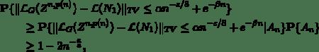 \begin{align*} &\mathbf{P} \{ \| \mathcal{L}_{G}(Z^{n,p(n)}) - \mathcal{L}(N_1) \|_{TV}  \le \alpha n^{-\varepsilon/8} + e^{-\beta n} \} \\ &\qquad\ge \mathbf{P} \{ \| \mathcal{L}_{G}(Z^{n,p(n)}) - \mathcal{L}(N_1) \|_{TV}  \le \alpha n^{-\varepsilon/8} + e^{-\beta n} | A_n \} \mathbf{P} \{A_n\}\\ &\qquad\ge 1- 2n^{-\frac{\varepsilon}{8}}, \end{align*}