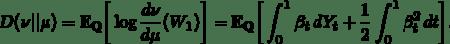 \[D(\nu||\mu) = \mathbb{E_Q}\bigg[\log\frac{d\nu}{d\mu}(W_1)\bigg]     = \mathbb{E_Q}\bigg[         \int_0^1 \beta_t\,dY_t + \frac{1}{2}\int_0^1 \beta_t^2\,dt     \bigg].\]