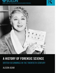 A history of Forensic Science: British beginnings in the twentieth century book cover