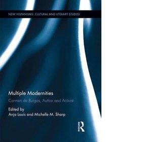Book cover - Multiple Modernities: Carmen de Burgos, author and activist