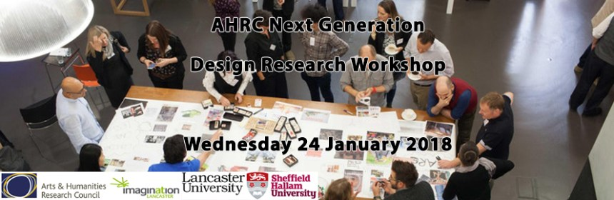 Image from AHRC Next Generation Design Workshop Eventbrite page - featuring logos of SHU, Lancaster University, Imagination Lancaster and AHRC