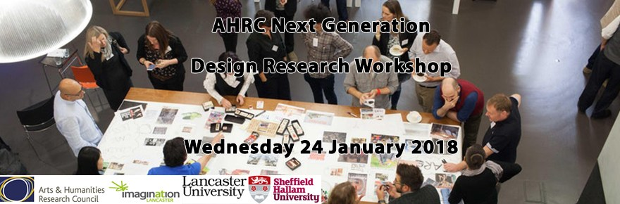 Image from AHRC Next Generation Design Workshop Eventbrite page - featuring logos of SHU, Lancaster University, Imagination Lancaster and AHRC