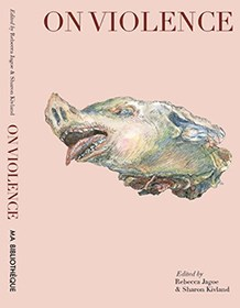 Front page of 'On Violence', published by MA BIBLIOTHEQUE and Co-Edited by Sharon Kivland. Featuring Emma Bolland.