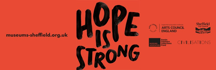 Banner image for Millennium Gallery's 'Hope is Strong' exhibition - courtesy of Sharon Kivland