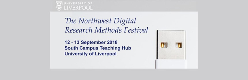 The Northwest Digital Research Methods Festival banner image - taken from University of Liverpool