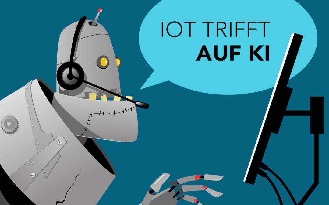 Es wird spannend: IoT und künstliche Intelligenz
