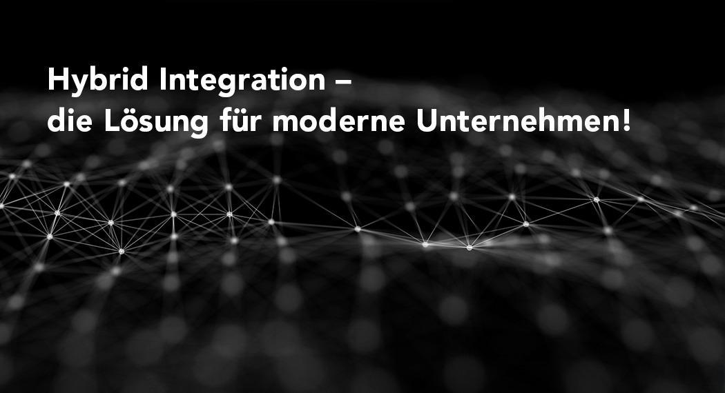 Hybrid Integration, die Antwort auf disruptive Technologien