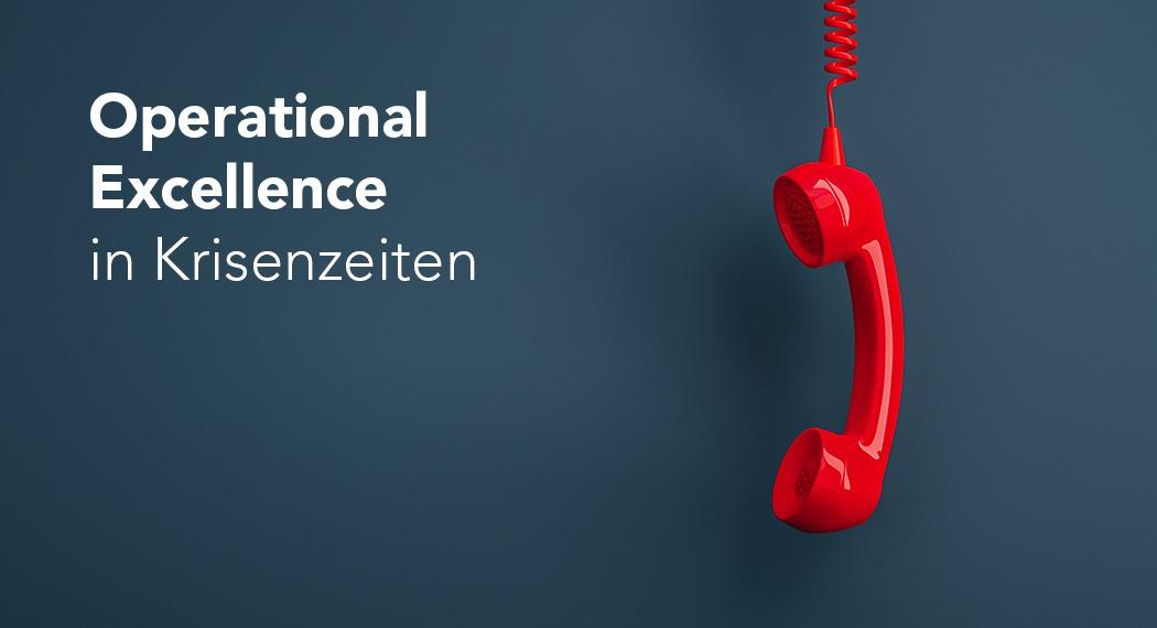 Operational Excellence und Business Continuity Management sind in Krisenzeiten wichtiger denn je