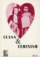 Bunch, Charlotte and Nancy Myron. Class and Feminism. Baltimore, MD: Diana Press, 1974.