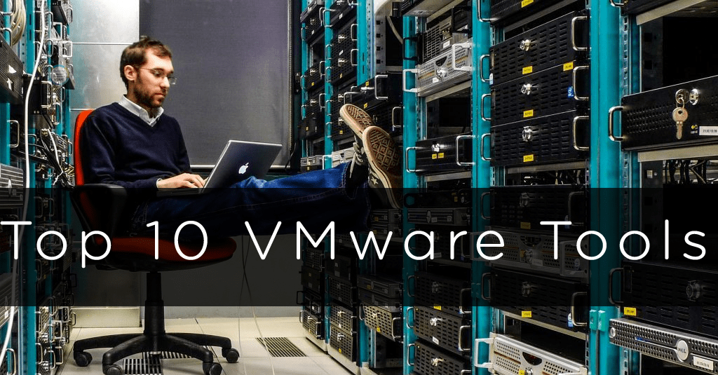 Top 10 VMware Admin Tools