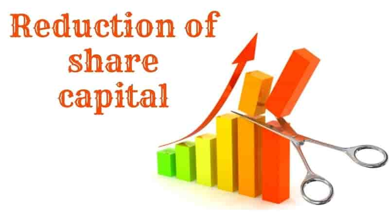 How to reduction of share capital done?
