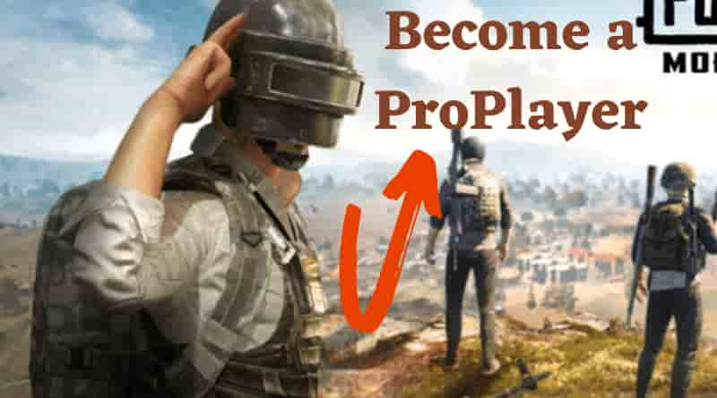 PUBG Mobile: How To become a pro,