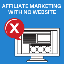 Affilliate marketing without a website