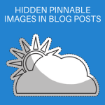 How to Create a Hidden Pinnable Image in your Blog Post