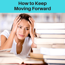 How to keep moving forward