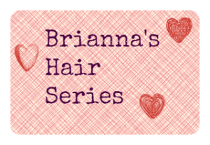 Brianna's Hair Series ~ Super Simple