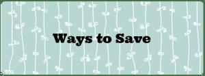 Ways to Save:  Walgreens