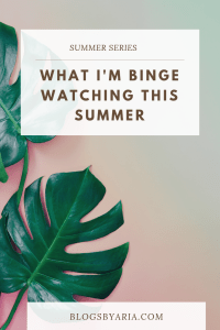 What I'm Binge Watching This Summer