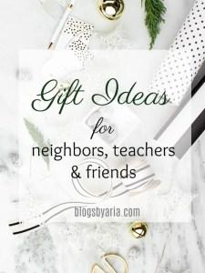 GIFT IDEAS FOR NEIGHBORS, TEACHERS AND FRIENDS
