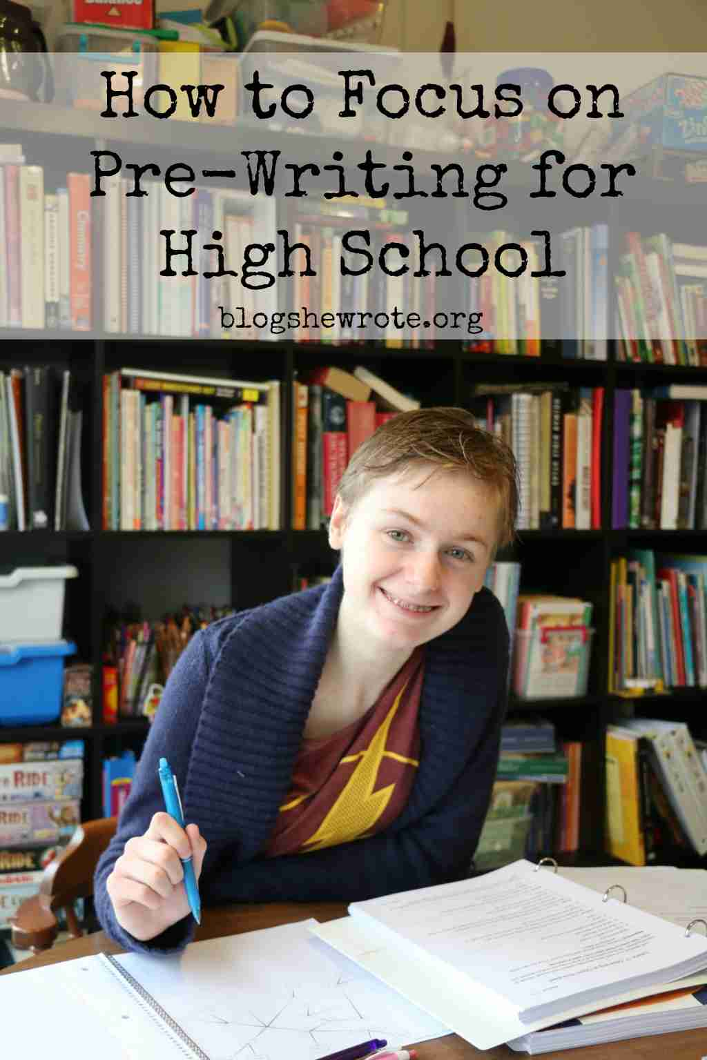 How To Focus On Pre Writing For High School