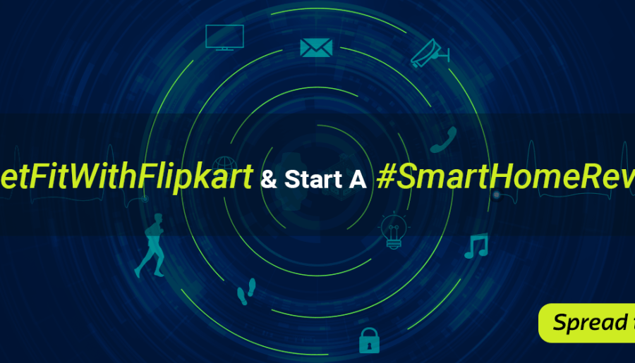 Be a #SmartHomeRevolution Maker and #GetFitWithFlipkart