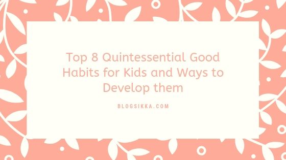 Good Habits for Kids