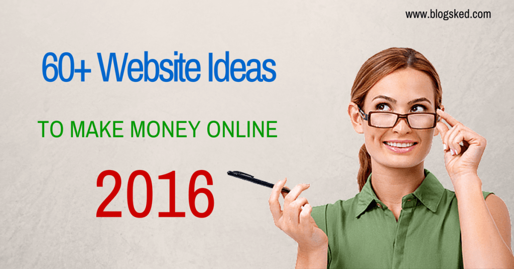 61 Website Ideas to Make Money Online in 2017