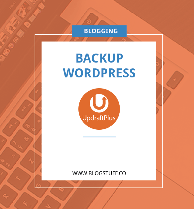 Penting : Cara Backup WordPress dengan Updraftplus Backups